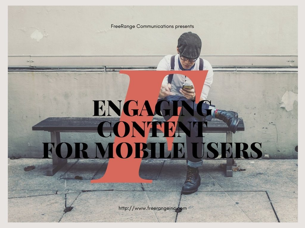 How to Create Engaging Content for Mobile Users