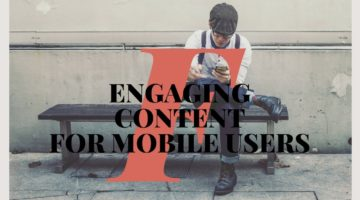 engaging content mobile users
